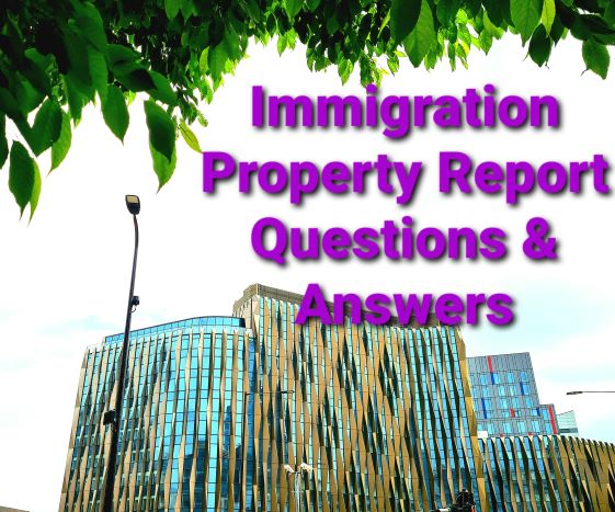 Immigration Property Report Questions and Answers
